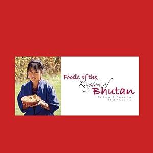 Foods of the Kingdom of Bhutan