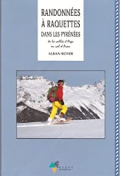 Livres Couvertures de Randonnées à Raquettes Dans Les Pyrénées : De La Vallée D'Aspe Au Val D'Aran