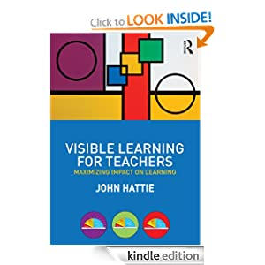 Visible Learning for Teachers: Maximizing Impact on Learning by John Hattie