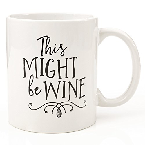 Eitly Might Be Wine Mug, 11 oz