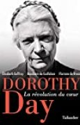 Dorothy Day : La révolution du coeur