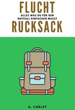 Buchdeckel von Fluchtrucksack: Alles was Du für den Notfall einpacken musst (inkl. Survival- und Überlebenstechniken)