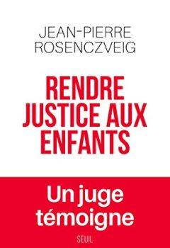 Livres Couvertures de Rendre justice aux enfants - Un juge témoigne