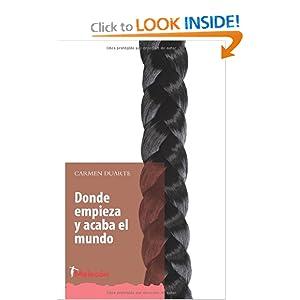 Donde empieza y acaba el mundo (Spanish Edition)