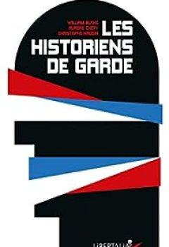 Livres Couvertures de Les Historiens De Garde: De Lorant Deutsch à Patrick Buisson, La Résurgence Du Roman National.