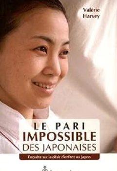 Livres Couvertures de Le Pari Impossible Des Japonaises : Enquete Sur Le Desir D'Enfant