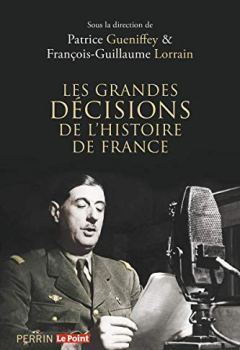 Livres Couvertures de Les grandes décisions de l'histoire de France