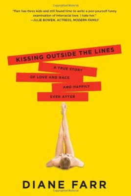 Kissing Outside the Lines: A True Story of Love and Race and Happily Ever After by Diane Farr