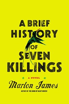 A Brief History of Seven Killings: A Novel by Marlon James| wearewordnerds.com