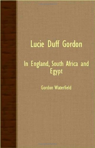 Lucie Duff Gordon - In England, South Africa And Egypt