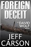 Foreign Deceit (A David Wolf Novel)(Second Edition)