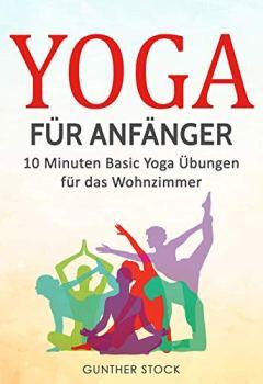 Cover von Yoga für Anfänger: 10 Minuten Basic Yoga Übungen für das Wohnzimmer
