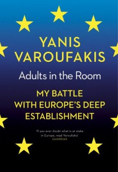 Livres Couvertures de Adults In The Room: My Battle With Europe's Deep Establishment