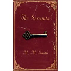 The Servants by M.M. Smith