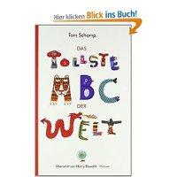 Das tollste ABC der Welt / Tom Schamp. Aus dem Französischen von Harry Rowohlt
