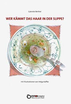 Cover von Wer kämmt das Haar in der Suppe?: Texte für Kinder zum Lesen, Rätseln, Spielen und Zungenbrechen