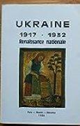 Actes du colloque - La renaissance nationale et culturelle en Ukraine de 1917 aux années 1930 (Paris, 25 et 26 novembre 1982)