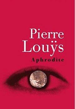 Livres Couvertures de Aphrodite Mœurs Antiques ''Classique érotique'' (Livre I - Version Entièrement Illustrée)
