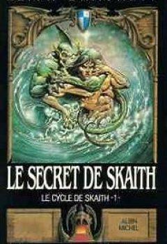 Livres Couvertures de Le Cycle De Skaith, Tome 1 : Le Secret De Skaith