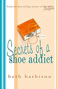 "Cover of ""Secrets of a Shoe Addict"""