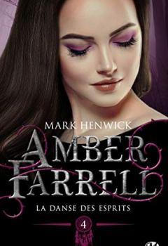 Mark Henwick - Amber Farrell, T4 : La Danse des esprits