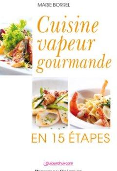 Livres Couvertures de Cuisine vapeur gourmande en 15 étapes
