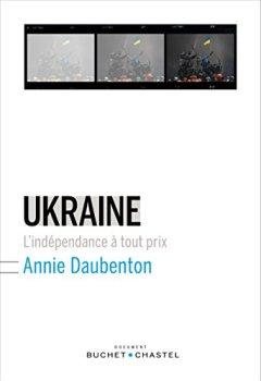 Ukraine: L'indépendance à tout prix