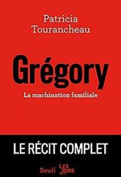 Livres Couvertures de Grégory : La Machination Familiale