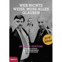 Wer nichts weiss, muss alles glauben : jetzt mit Weltformel ; [Science Busters]/ Werner Gruber; Heinz Oberhummer; Martin Puntigam