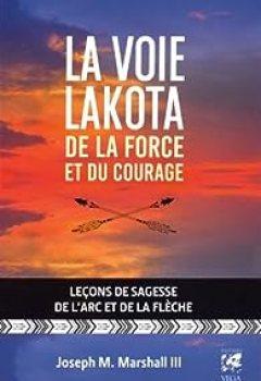 Livres Couvertures de La Voie Lakota De La Force Et Du Courage