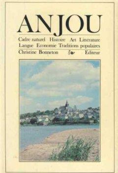 Livres Couvertures de Anjou : cadre naturel, histoire, art, litterature, langue, économie, traditions populaires