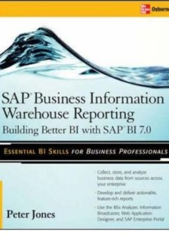 Livres Couvertures de [(SAP Business Information Warehouse Reporting: Building Better BI with SAP Bl 7.0 )] [Author: Peter Jones] [Feb-2008]