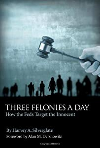 "Cover of ""Three Felonies a Day: How the F..."