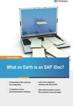 Livres Couvertures de What on Earth is an SAP IDoc? by Jelena Perfiljeva (2016-02-13)