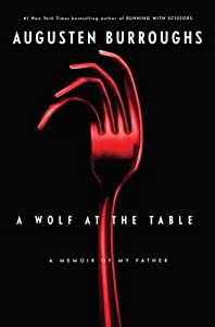 "Cover of ""A Wolf at the Table: A Memoir o..."