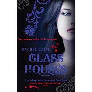 Glass Houses:  The Morganville Vampires Book 1