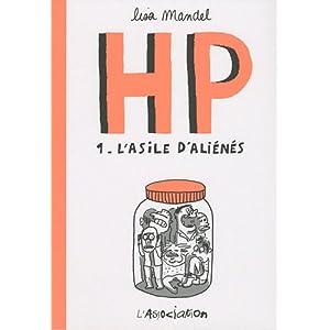 HP, Tome 1 : L'asile d'aliénés : De 1968 à 1973 souvenirs d'infirmiers
