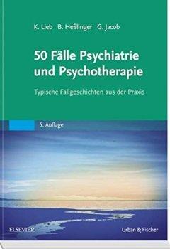 Buchdeckel von 50 Fälle Psychiatrie und Psychotherapie: Typische Fallgeschichten aus der Praxis