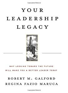"Cover of ""Your Leadership Legacy: Why Loo..."