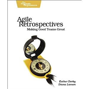 Agile Retrospectives (Esther Derby, Diana Larsen)