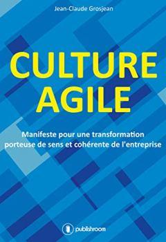 Livres Couvertures de Culture agile: Manifeste pour une transformation porteuse de sens et cohérente de l'entreprise
