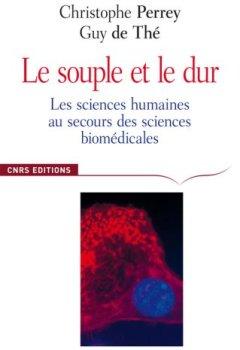 Livres Couvertures de Le souple et le dur. Les sciences humaines au secours des sciences de la vie.