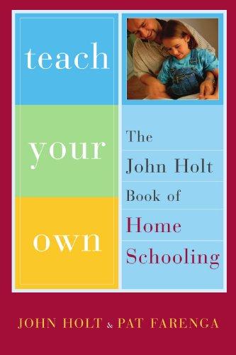 teach your own by john holt