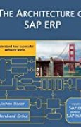 The Architecture of SAP ERP: Understand how successful software works by Jochen Boeder (2014-02-07)