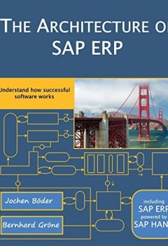 Livres Couvertures de The Architecture of SAP ERP: Understand how successful software works by Jochen Boeder (2014-02-07)