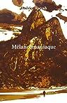 Melancomaniaque