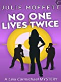No One Lives Twice (A Lexi Carmichael Mystery)