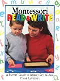 Montessori Read And Write: A Parents' Guide to Literacy for Children