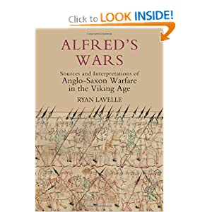 Alfred's Wars: Sources and Interpretations of Anglo-Saxon Warfare in the Viking Age (Warfare in History)
