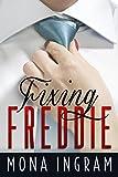 Fixing Freddie: A Contemporary Romance Novella